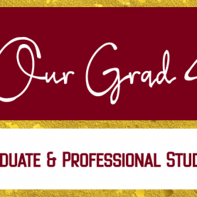 "Banner that says ""We Love Our Grad Students"" for Graduate & Professional Student Appreciation Week"